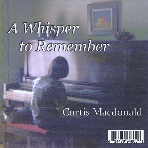 Curtis Macdonald - A Whisper to Remember CD                         Cover