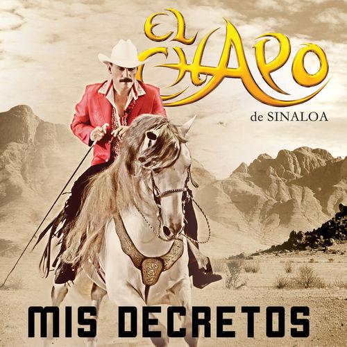 El Chapo De Sinaloa – Mis Decretos (Álbum 2016)