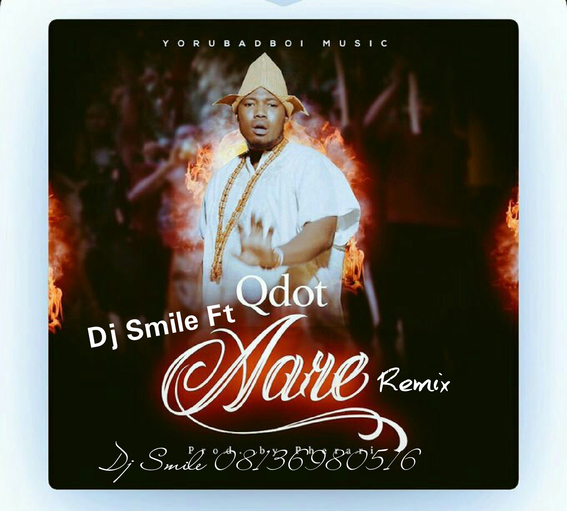 DJ SMILE ft QDOT AARE remix 08136980516 08087842780