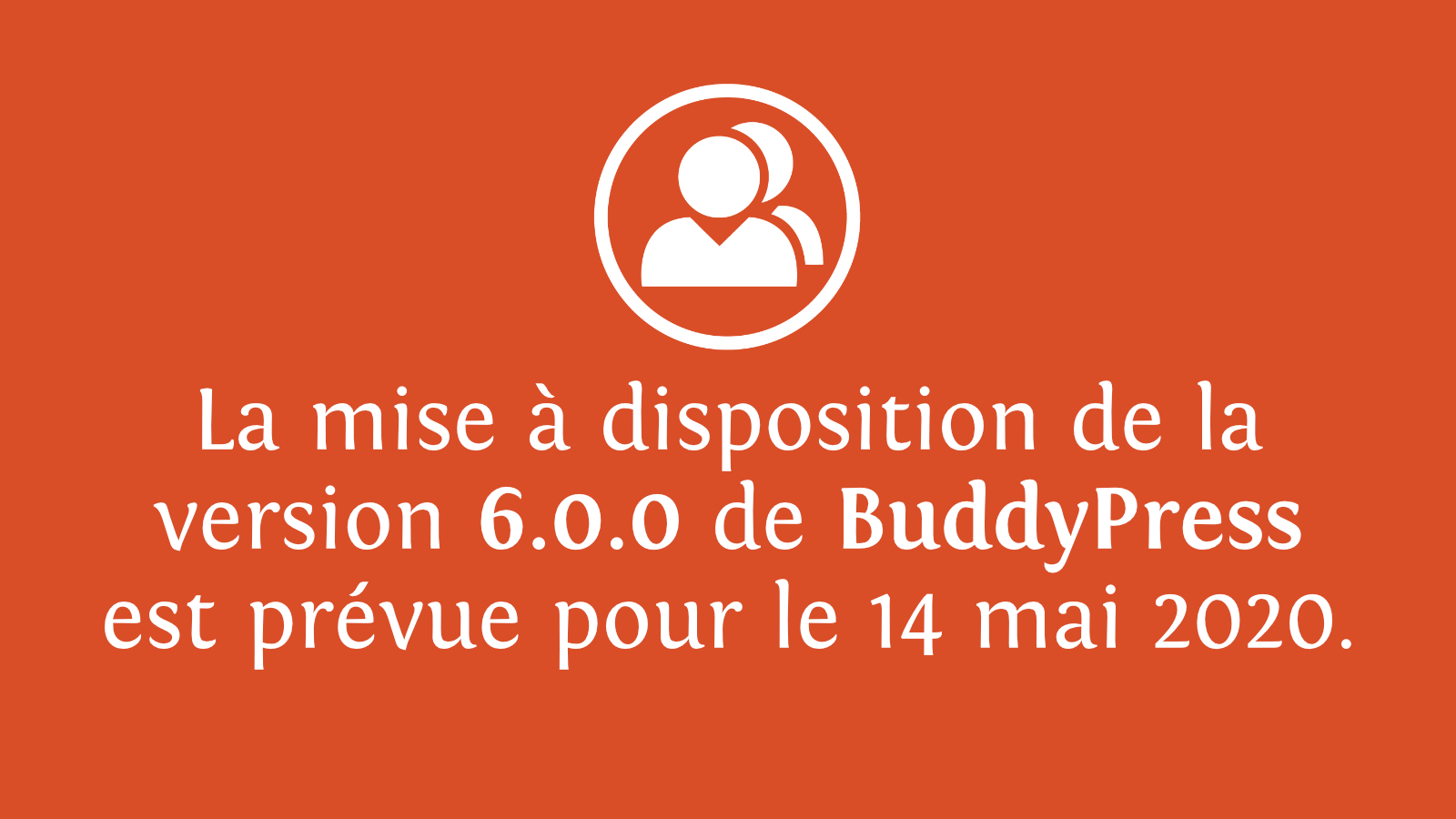 BuddyPress 6.0.0 sera disponible à partir du 14 mai 2020