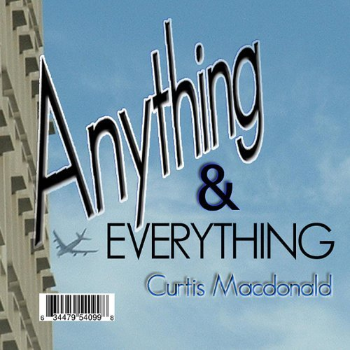 Curtis Macdonald - Anything and Everything                         CD Cover