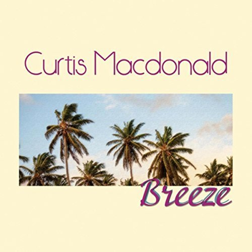 Curtis                       Macdonald - Breeze CD Cover