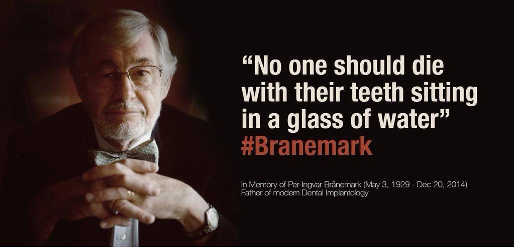 *«Никто не должен умирать с зубами в стакане» – девиз отца современной дентальной имплантации Пера Ингвара Бранемарка.*