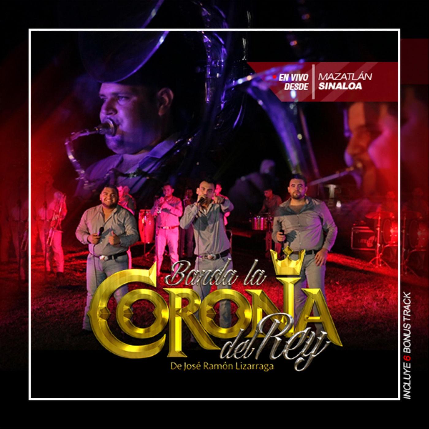 Banda Corona Del Rey – En Vivo Desde Mazatlan, Sinaloa (Album 2016)