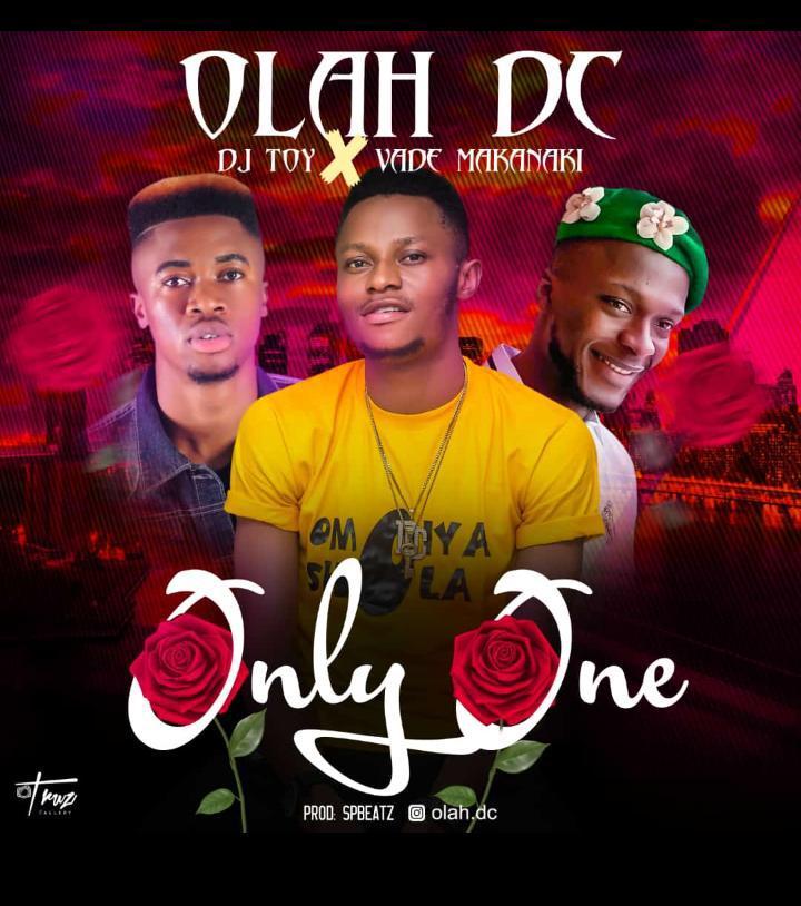 """Olah DC – """"Only You"""" ft. Dj Toy x Vade Makanaki"""