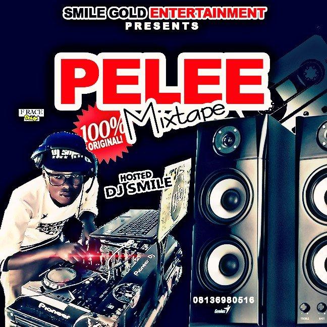 [mixtape] DJ SMILE Pelee mixtape 08136980516