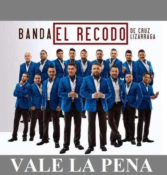 Banda El Recodo de Don Cruz Lizarraga – Vale La Pena (Estudio 2016)