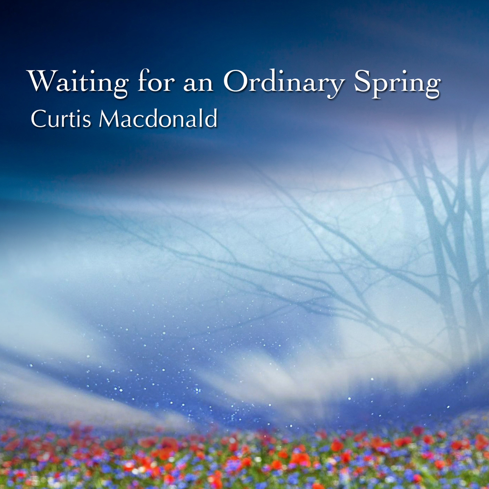 Curtis                       Macdonald - Waiting for an Ordinary Spring - CD                       Cover