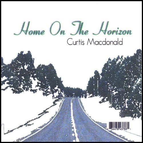 Curtis Macdonald - Home on the Horizon CD                         Cover