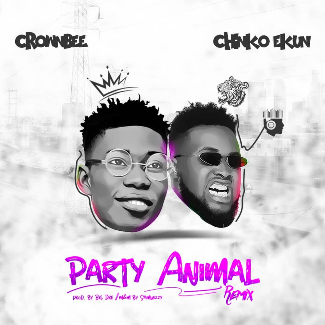 CrownBee X Chinko Ekun - Party Animal Remix