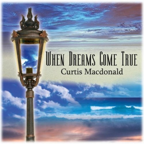 Curtis Macdonald - When Dreams Come True CD                         Cover