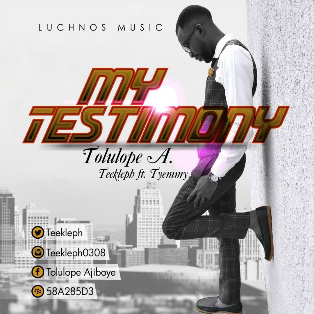 My Testimony ft. Tyemmy by Teekleph