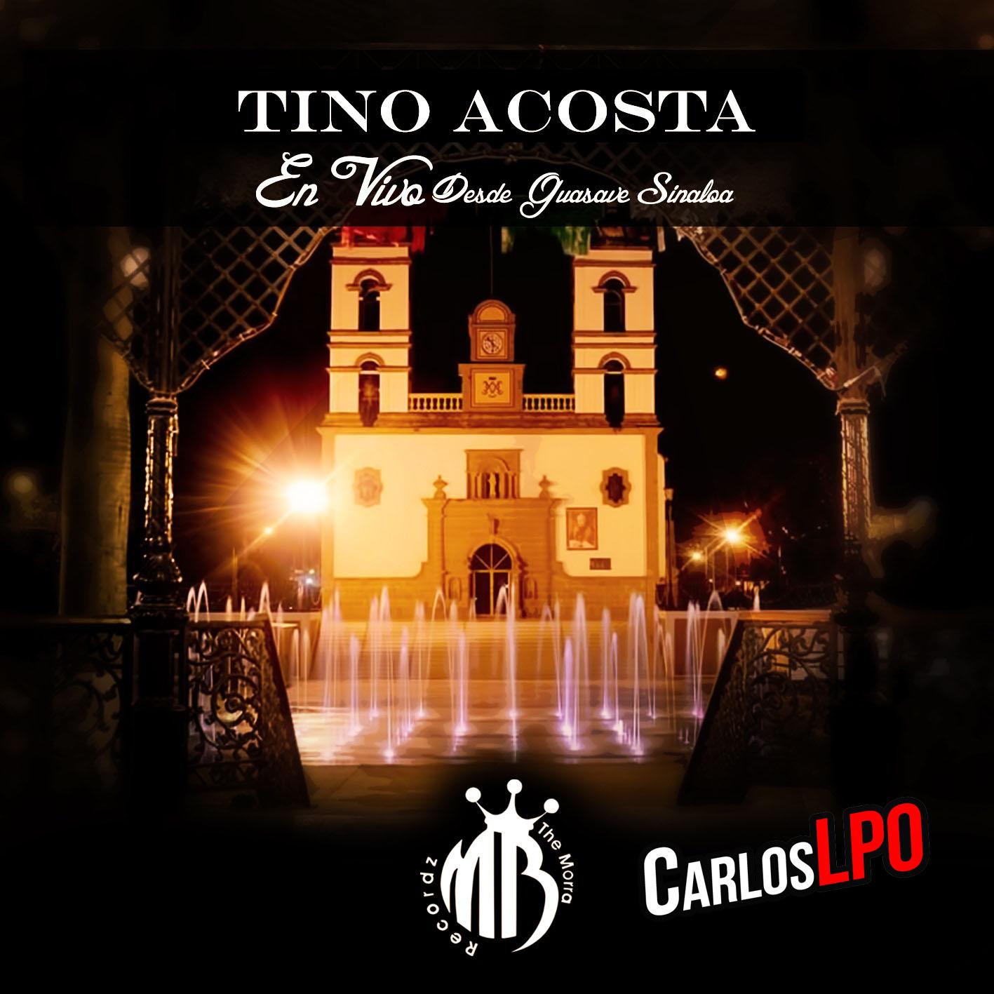 Tino Acosta - En Vivo desde Guasave, Sinaloa (Álbum 2016)