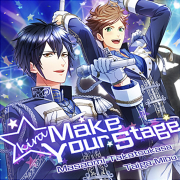 ☆Make Your Stage