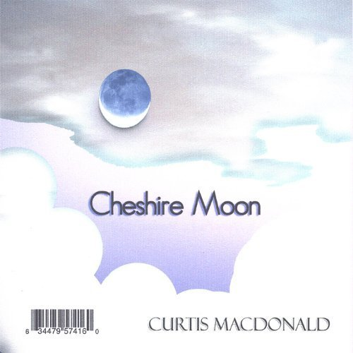 Curtis Macdonald - Chershire Moon CD Cover