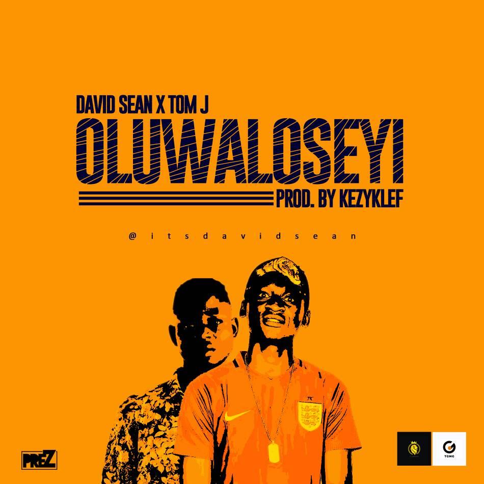 Oluwaloseyi by David Sean X Tom J