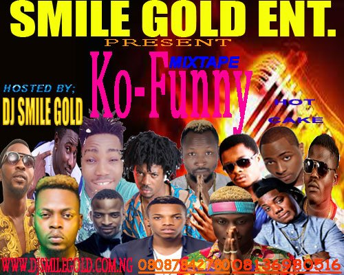 MIXTAPE: DJ SMILEGOLD NEW MIXTAPE  KO FUNNY