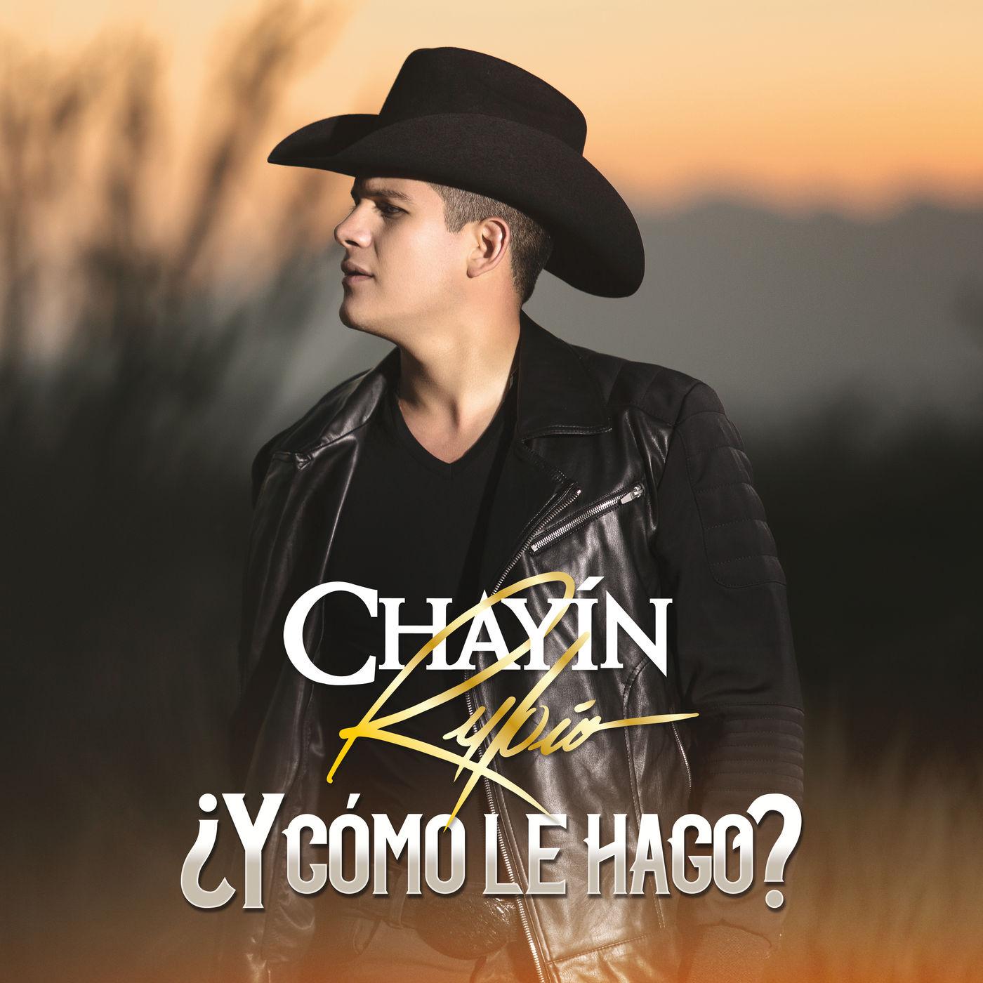 Chayín Rubio – ¿Y Cómo Le Hago? (Estudio 2016)